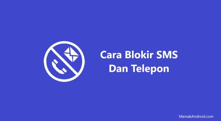4 Cara Memblokir Sms Dan Telepon Dari Nomor Tidak Dikenal