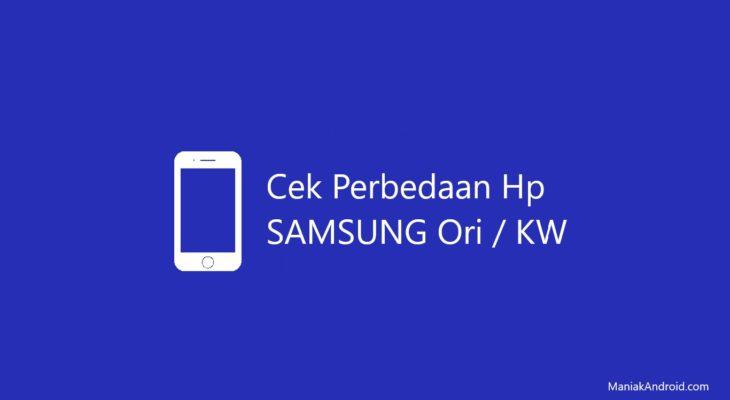 5 Cara Cek Keaslian Hp Samsung Kualitas Dan Kerusakan 100 Akurat